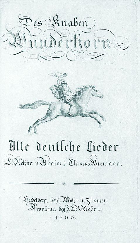 Ludwig Achim von Arnim - Knaben Wunderhorn. 1806ff. EA