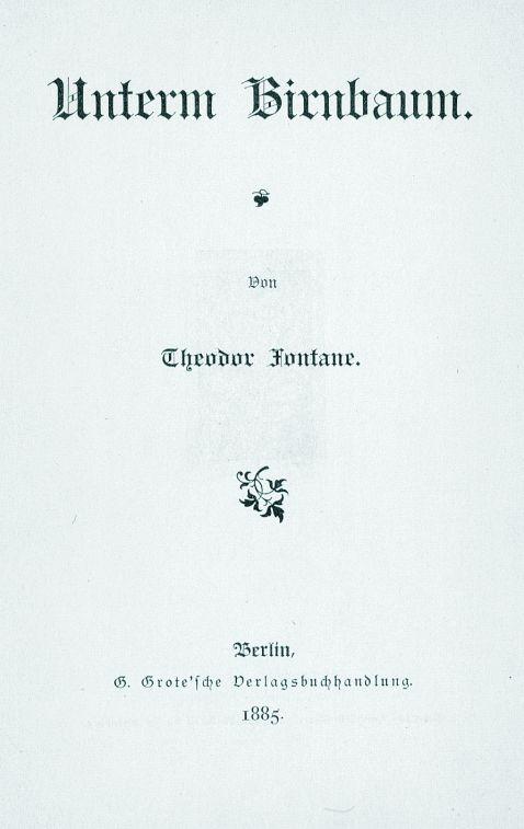 Henri Theodor Fontane - Unterm Birnbaum. 1885. EA