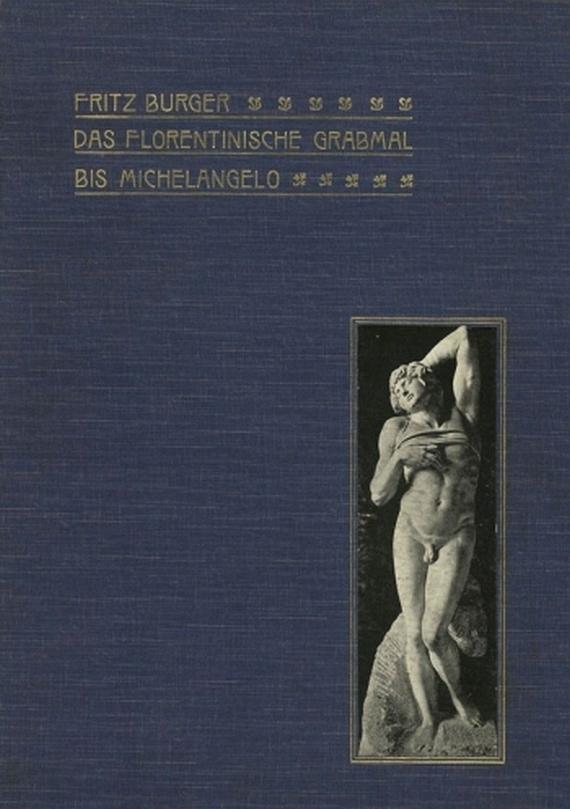 Burger, F. - Das florentinische Grabmal. 1904.