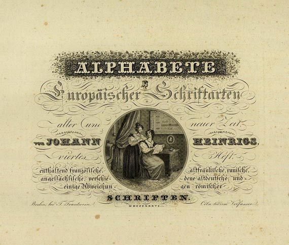 Johann Heinrigs - Alphabete, 2 Bde. + 2 Beigaben, 1836. (unvollst.)