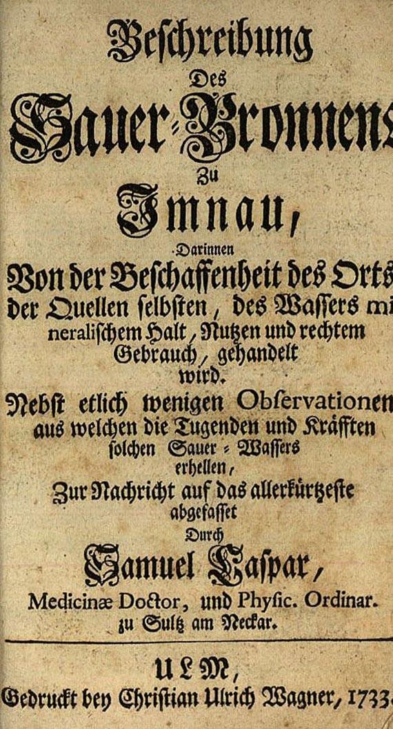 Deutschland - Casper, S., Beschreibung des Sauer-Bronnens zu Imnau, 1733