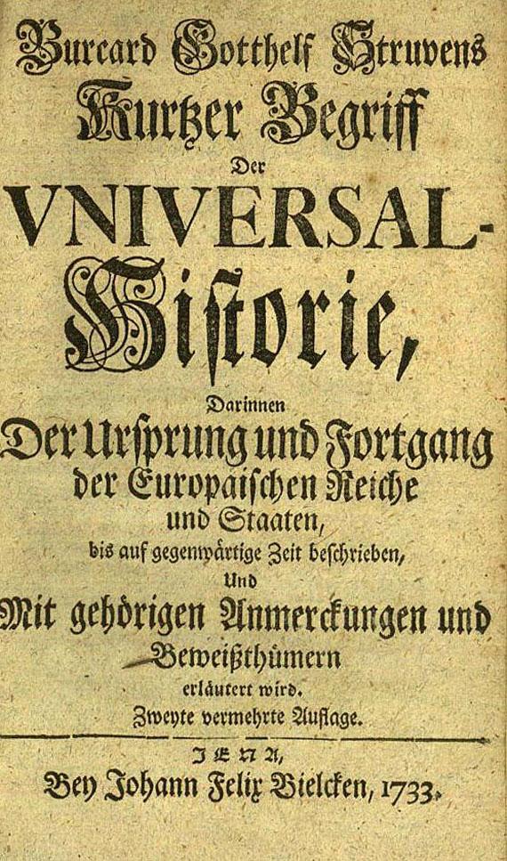 Burcard Gotthelf Struve - Kurzer Begriff der Universal-Historie. 1733.