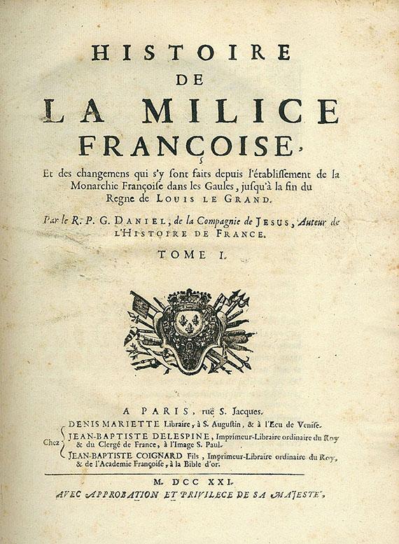Gabriel Daniel - Historie de la milice francoise. 2 Bde. 1721