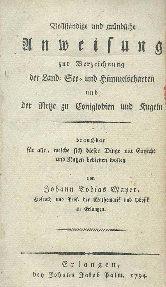 Johann Tobias d. J. Mayer - Verzeichnung der Land- See- und Himmelscharten