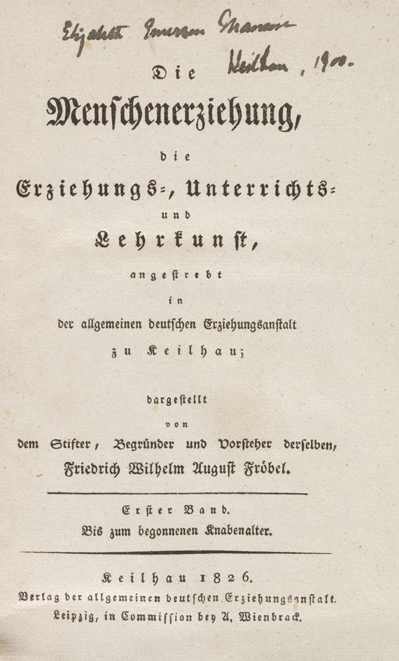 Friedrich Wilhelm Aug. Fröbel - Die Menschenerziehung