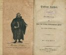 Martin Luther - Doktor Luther. Ein Beitrag. Angeb. 5 weit. Werke zum Reformations-Fest 1817.