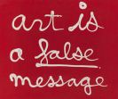 Ben Vautier - Art is a false message