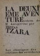 Tristan Tzara - Deuxième aventure céleste de Monsieur Antipyrine. 1938