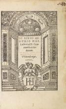 Martin Luther - De servo arbitrio